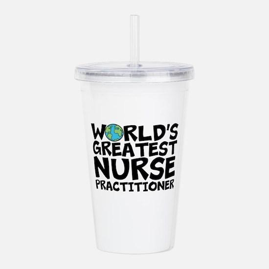 World's Greatest Nurse Practitioner Acrylic Do