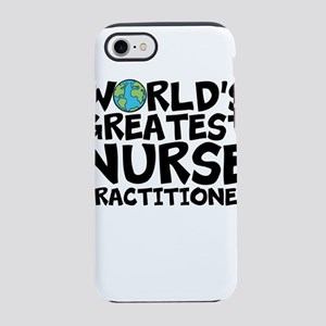 World's Greatest Nurse Practitioner iPhone 7 T