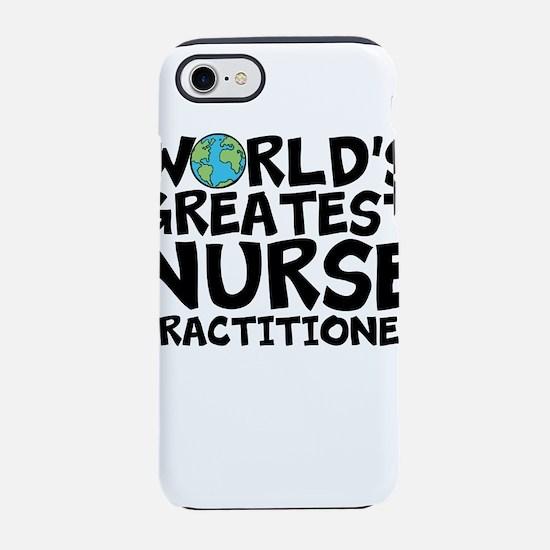 World's Greatest Nurse Practitioner iPhone 7 T
