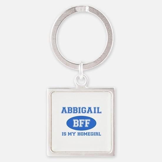 Abbigail is my homegirl Square Keychain