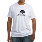 Born in Oakland Fitted T-Shirt