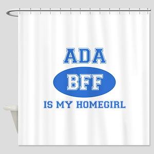 Ada Is My Homegirl Shower Curtain