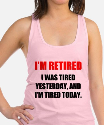 I'm Retired Racerback Tank Top