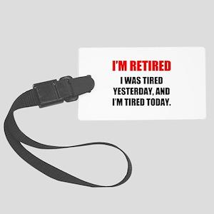 I'm Retired Large Luggage Tag