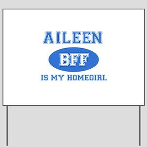 Aileen is my homegirl Yard Sign