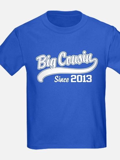 Big Cousin Since 2013 T