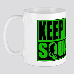 Keep it squatchy Mug