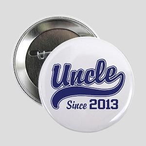 """Uncle Since 2013 2.25"""" Button"""