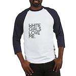 White Girls - Baseball Jersey