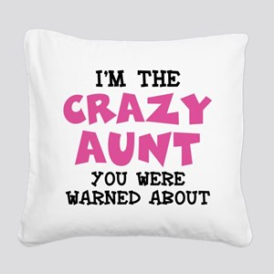 Crazy Aunt Square Canvas Pillow
