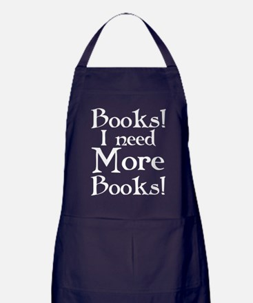 Books I Need More Books Apron (dark)