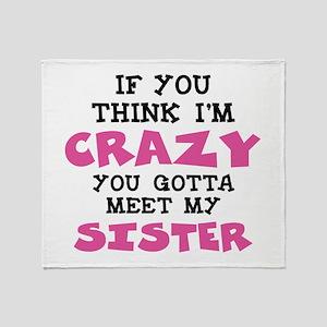 Crazy Sister Throw Blanket