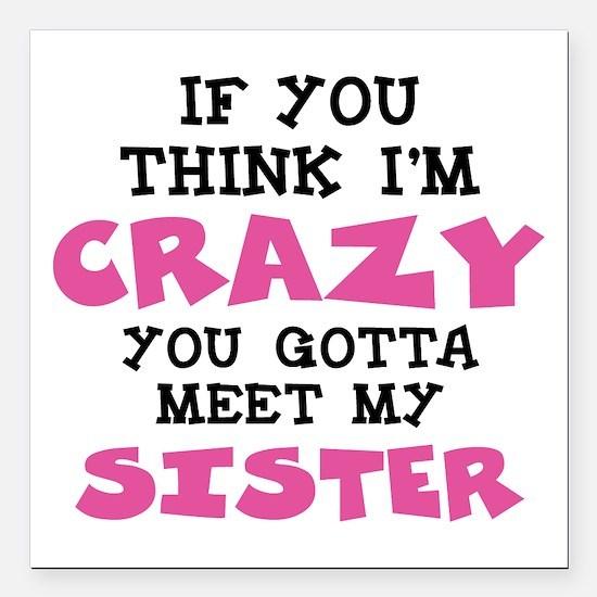 "Crazy Sister Square Car Magnet 3"" x 3"""