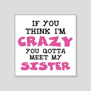 Crazy Sister Sticker