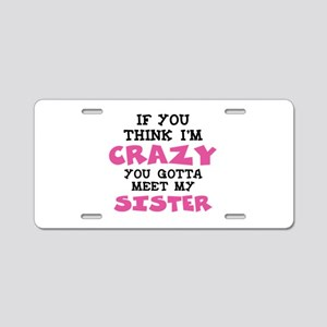 Crazy Sister Aluminum License Plate