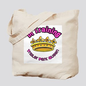 Trailer Park Queen In Training Tote Bag