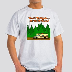 Don't Tailgate Or We'll Flush Light T-Shirt