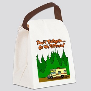 Don't Tailgate Or We'll Flush Canvas Lunch Bag