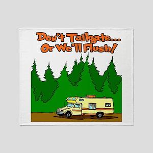 Don't Tailgate Or We'll Flush Throw Blanket