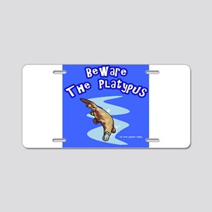 Beware The Platypus Aluminum License Plate