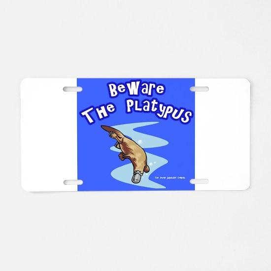 Beware The Platypus Aluminum License Plate