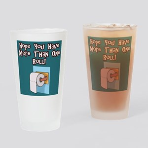 More Than One Roll Drinking Glass