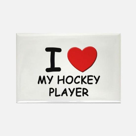 I love hockey players Rectangle Magnet