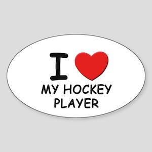 I love hockey players Oval Sticker