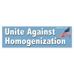 Unite Against Homogenization Bumper Bumper Sticker