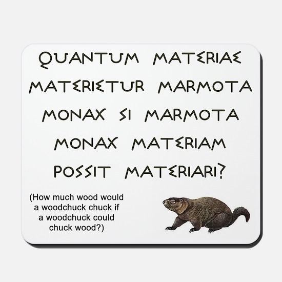 Latin Woodchuck Mousepad