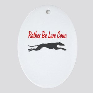 I'd Rather Be Lure Coursing Oval Ornament