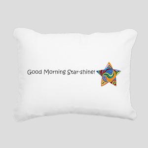 Good Morning Star-Shine! Rectangular Canvas Pillow
