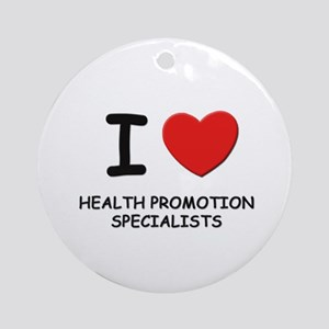 I love health promotion specialists Ornament (Roun