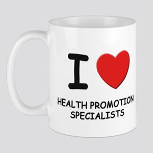 I love health promotion specialists Mug
