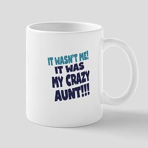 IT WASNT ME IT WAS MY CRAZY AUNT Mug