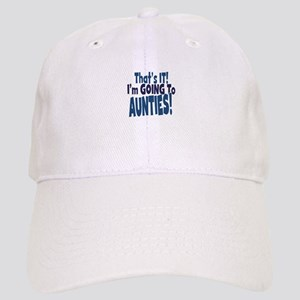 That it im going to aunties Baseball Cap