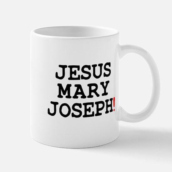 JESUS MARY JOSEPH! Small Mug