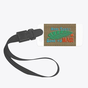 Here Today Gone to Maui Luggage Tag