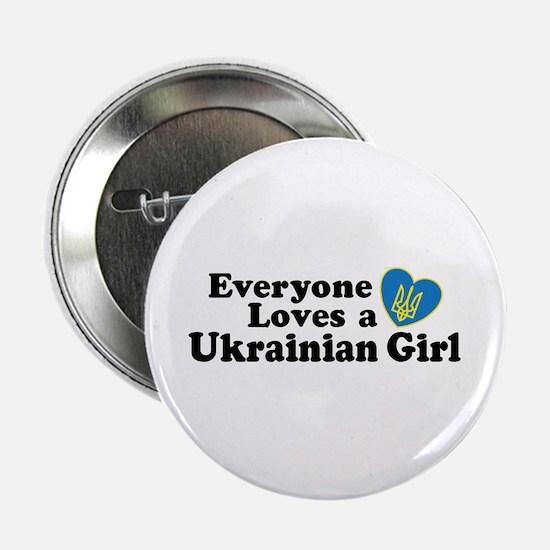 Everyone Loves a Ukrainian Girl Button