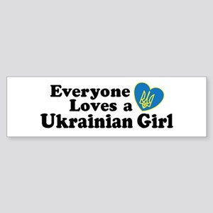 Everyone Loves a Ukrainian Girl Bumper Sticker