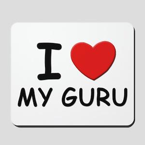 I love gurus Mousepad