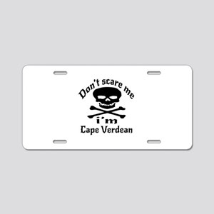 Do Not Scare Me I Am Cape V Aluminum License Plate