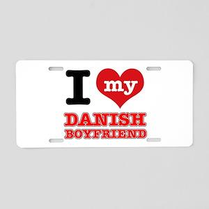 I love my Danish Boyfriend Aluminum License Plate