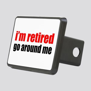 I'm Retired Go Around Me Rectangular Hitch Cover