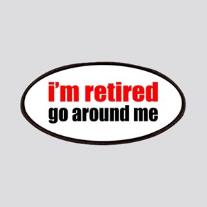 I'm Retired Go Around Me Patches