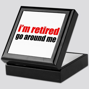 I'm Retired Go Around Me Keepsake Box