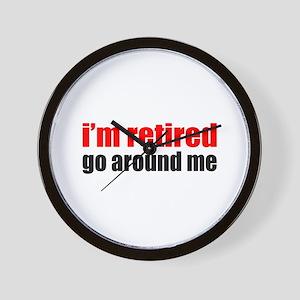 I'm Retired Go Around Me Wall Clock