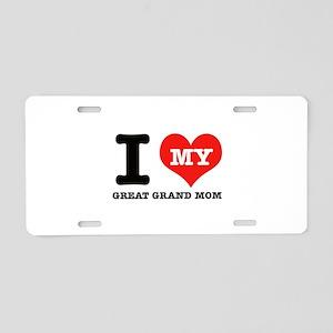 I Love My Great Grand Mom Aluminum License Plate
