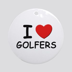 I love golfers Ornament (Round)