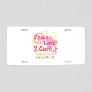 Pink Peace Love Cure Aluminum License Plate